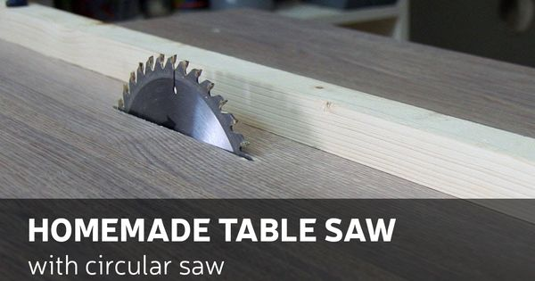 How To Make A Homemade Table Saw With Circular Saw Diy Proyectos Pinterest Homemade