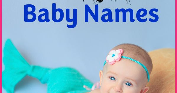 100 Breathtaking Fairy Mermaid And Magical Baby Names