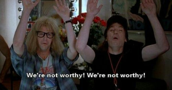 Image result for wayne's world we're not worthy