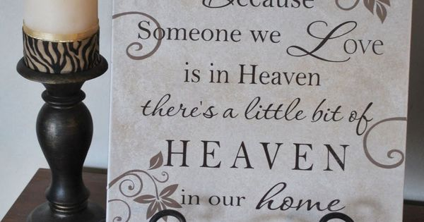 Because someone we love is in Heaven...There is a little bit of