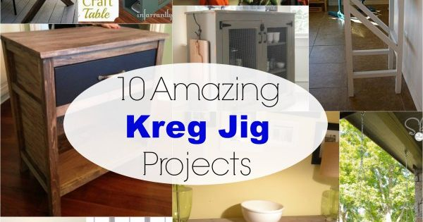 10 Amazing Kreg Jig Projects Projects