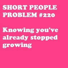 Funny Short Girl Quotes Google Search Short People Quotes Short People Problems People Problems
