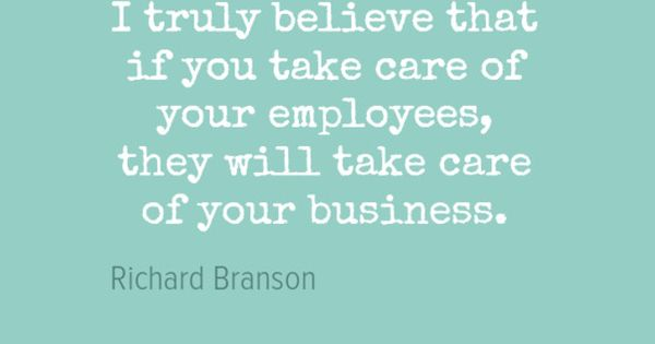 I Truly Believe That If You Take Care Of Your #employees