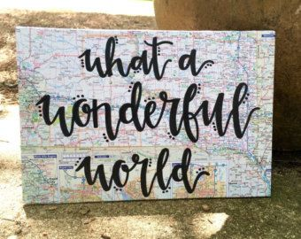 And I Think To Myself What A Wonderful World Map 8x10 Printable