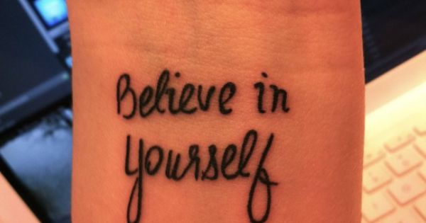 Believe tattoo. Maybe in white ink :)