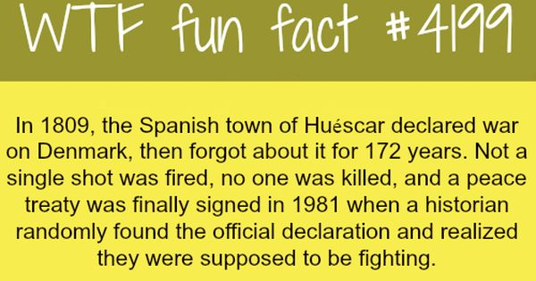 The Spanish Town Of Husecar Had Declared War On Denmark But Forgot About It For 172 Years Funny Facts Fun Facts Wtf Fun Facts