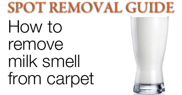 how to remove milk smell from carpet spot removal guide house hold remedies pinterest. Black Bedroom Furniture Sets. Home Design Ideas