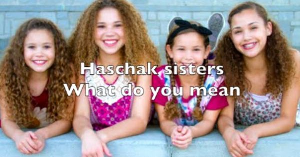 haschak sisters - what do you mean lyrics     nopasc org  haschak