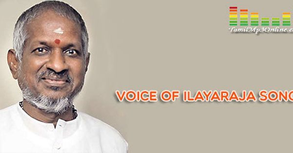 Voice Of Mastro Ilayaraja Best Evergreen Songs Collection And Categorized Ilayaraja Amma Lyrics Mp3 Songs Listen And Mp3 Song Mp3 Song Download Evergreen Songs