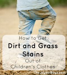 How To Get Dirt And Grass Stains Out Of Children S Clothing