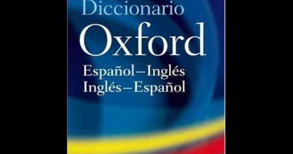 Como Descargar Gratis Diccionario Ingles Español Español Ingles Diccionario Oxford Español