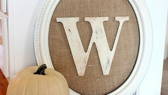 @Brittany Barham another craft day idea! :) old frame, burlap, wooden letter...