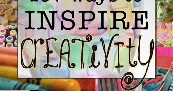 107 ways to inspire creativity - Great ideas to help start my