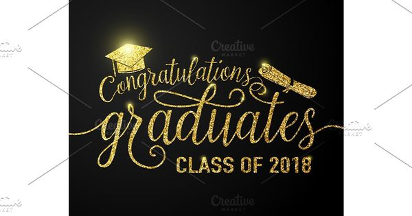 Vector On Black Graduations Background Congratulations Graduates 2018 Class Congratulations Graduate Lettering Congratulations