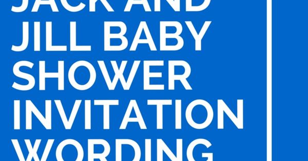 30 jack and jill baby shower invitation wording ideas invitation