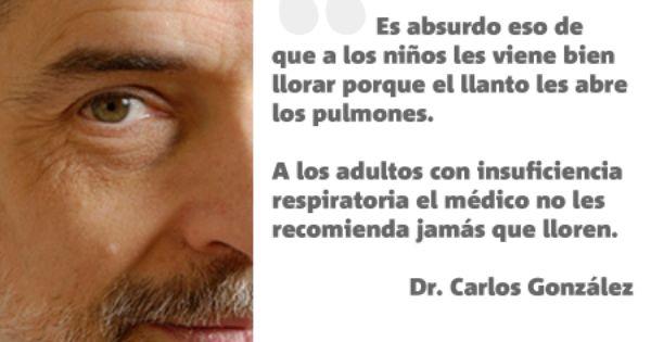 Carlos Gonzalez 7 Frases Memorables Sobre Crianza Alimentacion Y
