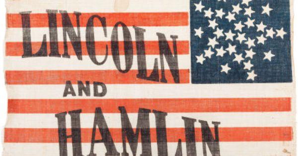 Political Textile Display Pre 1896 Lincoln Hamlin A Superb Virtually Mint 1860 Campaign Flag The Threads Of History Plate E American Flag War Flag Flag