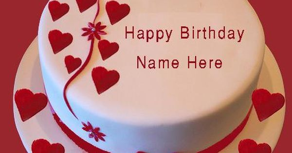 Images Of Birthday Cake With Name Rajesh : happy birthday cake for my girlfriend. birthday cake with ...