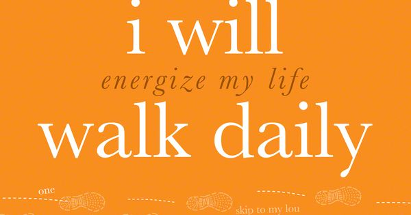 walk daily ... energize your life