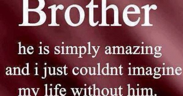 Thank You God For My Brothers. Protect Them And Their