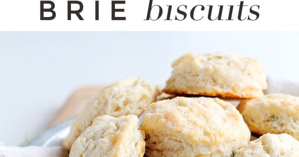 Brie Biscuits | Recipe | Fluffy Biscuits, Brie and Biscuits