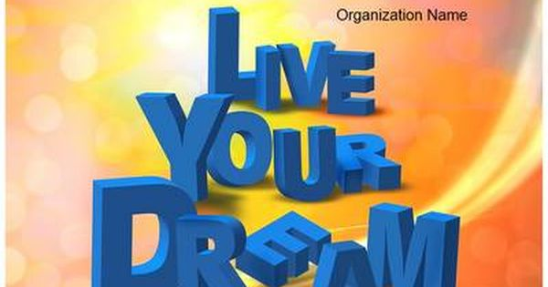 Live Your Dream Powerpoint Template Is One Of The Best Powerpoint