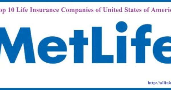 Top Life Insurance Companies Of United States Of America Top Life Insurance Companies Life Insurance Companies Best Places To Work