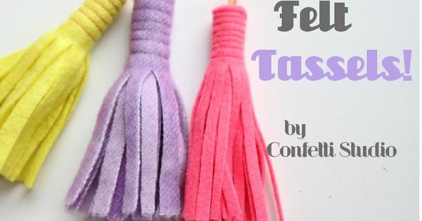 Super Easy Sewing - 10 Minute Felt Tassel Craft by Confetti Studio
