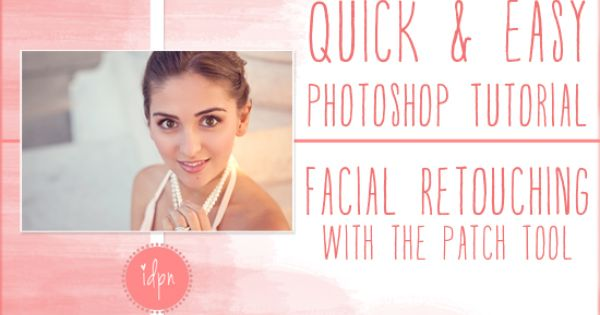 Photoshop Basics Tutorial- Facial Retouching with the Patch Tool