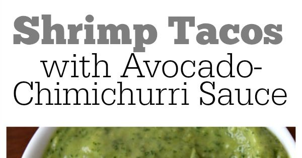 ... chimichurri sauce shrimp tacos with avocado chimichurri sauce recipes