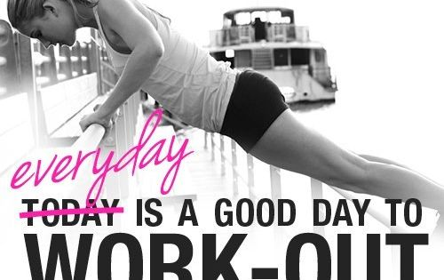 Good motivation! Everyday is a GREAT day to work out! :) fitness