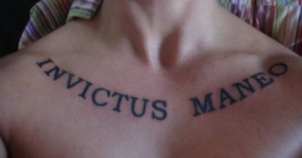 My Chest Invictus Maneo Meaning I Remain Unconquered Chest Piece Tattoos Inspirational Tattoos Collar Bone Tattoo