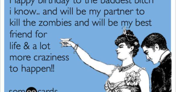 Funny Birthday Meme For Best Friend : Bestie s birthday zombies sayin stuff pinterest