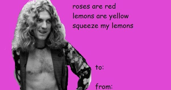 Hilarious Zeppelin Valentine S Day Cards The Zeppp Description From Pinterest Com I Searched For This On Bing Com Images Led Zeppelin Zeppelin Robert Plant