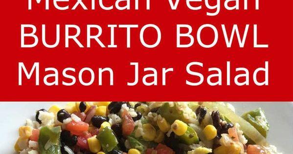 Mason jar salads, Jar salad and Vegan burrito on Pinterest