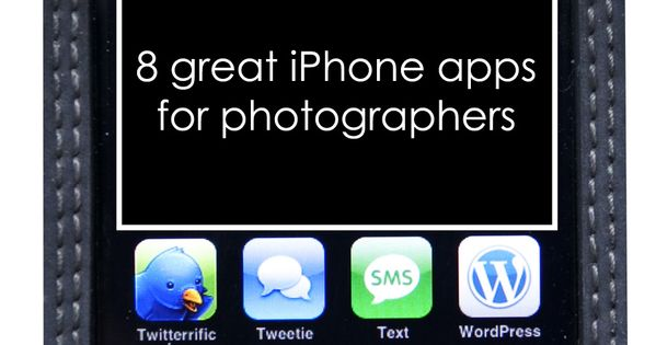 8 Great iPhone Apps for Photographers. Caylan Vanaman you'll need this for