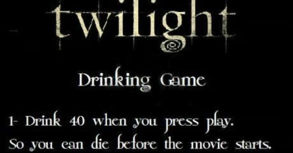 Twilight Drinking Game Twilight Funny Drinking Games Just For Laughs
