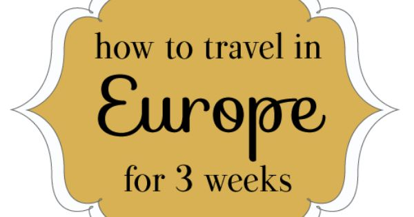 How to travel Europe for 3 Weeks