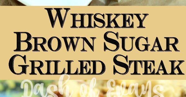 Grilled steaks, Whiskey and Brown sugar on Pinterest