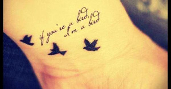 """""""If You're a Bird..."""" Tattoo"""