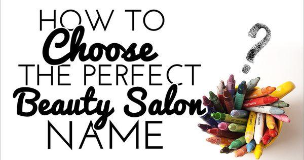 Fashion Beauty Name Ideas: How To Choose The Perfect Beauty Salon Name
