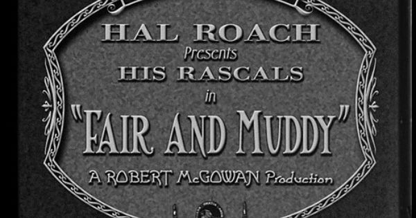 Fair And Muddy Title Card Lost Our Gang Silent Film Silent Movie Title Card Silent Film