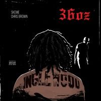 36 Oz Feat Chris Brown By Skeme On Soundcloud Chris Brown Chris Brown New Song News Songs