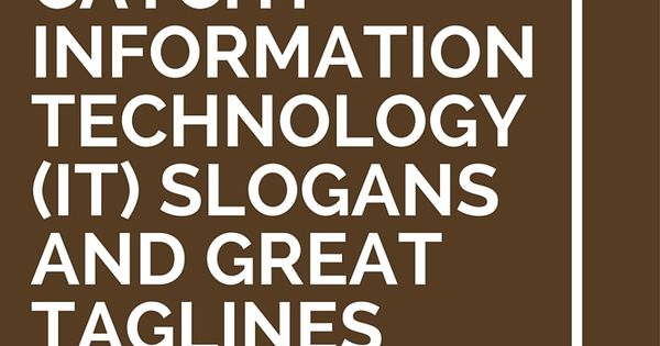 79 Catchy Information Technology It Slogans And Great