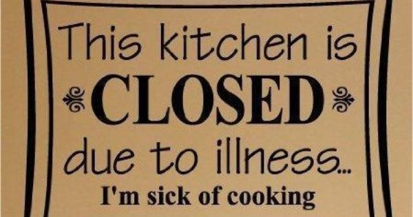 Kitchen's closed