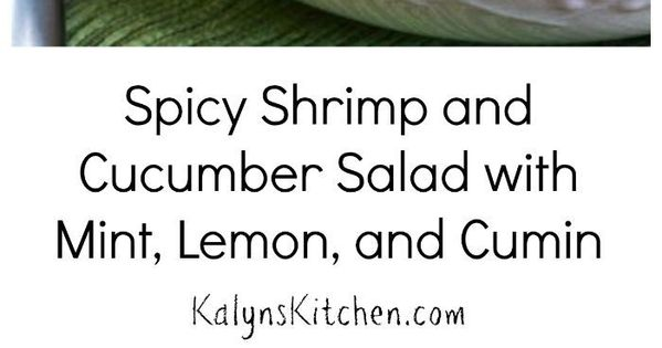 Spicy Shrimp And Cucumber Salad With Mint, Lemon, And Cumin Recipe ...