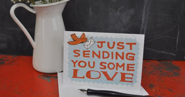 Just Sending You Some Love Card by Mary Kate McDevitt