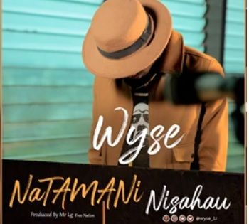 Audio Mp3 Download Natamani Nisahau By Wyse In 2020 Music
