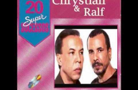 Chrystian E Ralf 20 Super Sucessos Com Imagens Prisioneiro