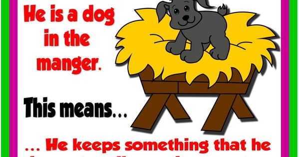 A Dog In The Manger Idiomatic Expressions English Teaching Resources Expressions